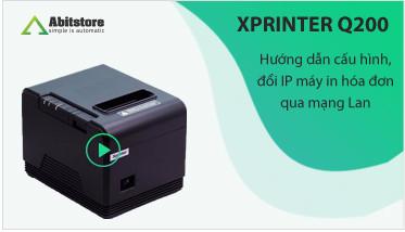 Xprinter Q200-Hướng dẫn cấu hình máy in hóa đơn qua mạng Lan, điện thoại Android