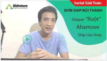 Serial Giải Toán : Quản lý đơn hàng, vận đơn ship nội thành