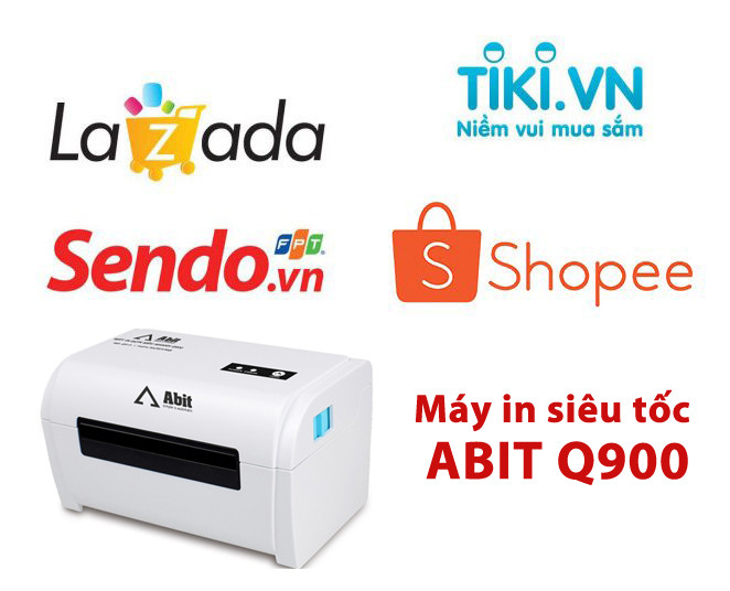 Máy In đơn hàng sàn TMĐT (Lazada, Shopee, Tiki, Sendo,Adayroi) trên máy in Abit Q900