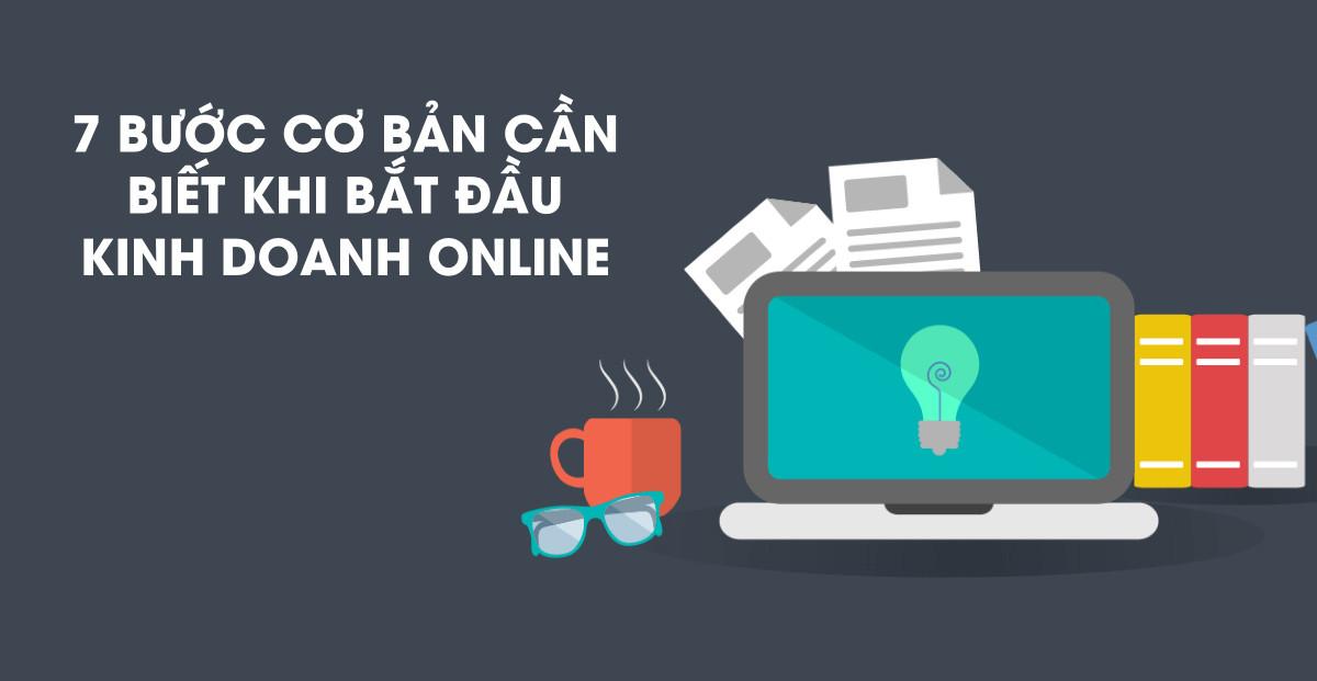 7 bước để bắt đầu kinh doanh online hiệu quả