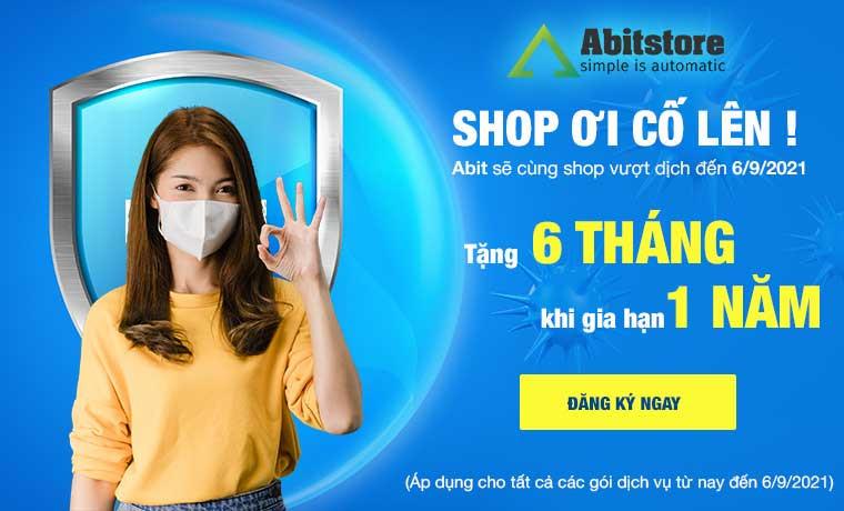 Abit hỗ trợ shop vượt dịch - Gia hạn 12 tháng tặng 6 tháng (Áp dụng đến 6/9/2021)